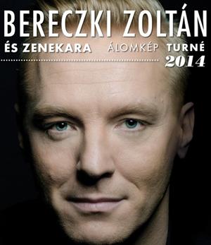 Bereczki Zoltán Álomkép turné