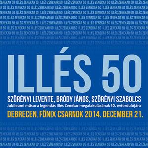 ILLÉS 50 - Beatünnep - Debrecen