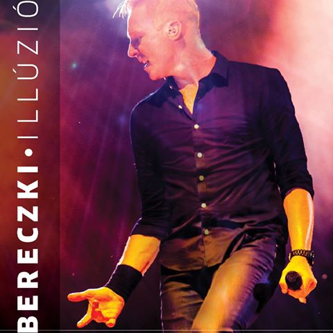 Bereczki Zoltán Illúzió koncert