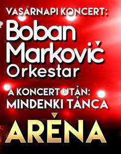 Boban Markovic Orkestar koncert - Budapest Aréna