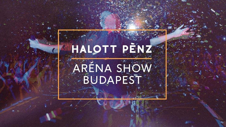 Halott Pénz - Aréna koncert és show 2018