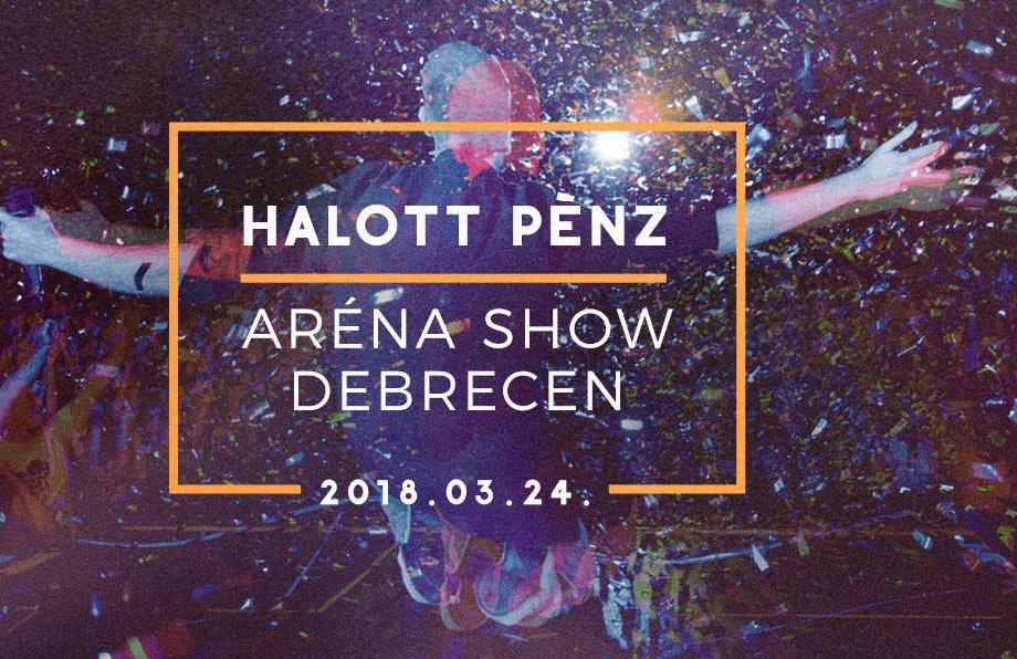 Halott Pénz koncert és show 2018 - Debrecen