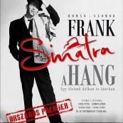 Frank Sinatra - Egy életmű dalban és táncban